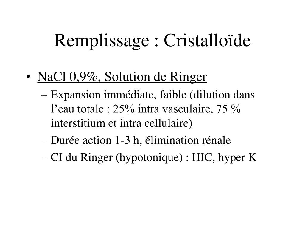 Remplissage : Cristalloïde