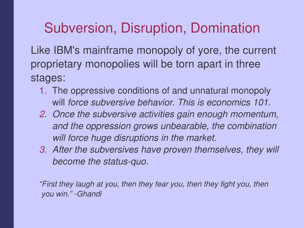 Subversion, Disruption, Domination