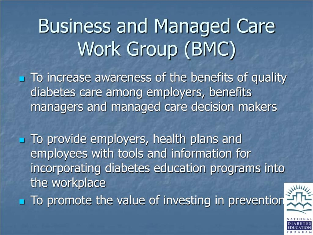 Business and Managed Care Work Group (BMC)