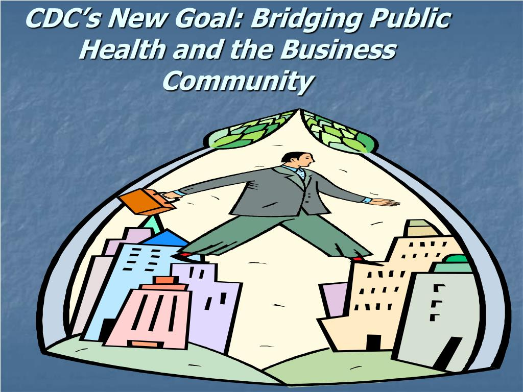 CDC's New Goal: Bridging Public Health and the Business Community