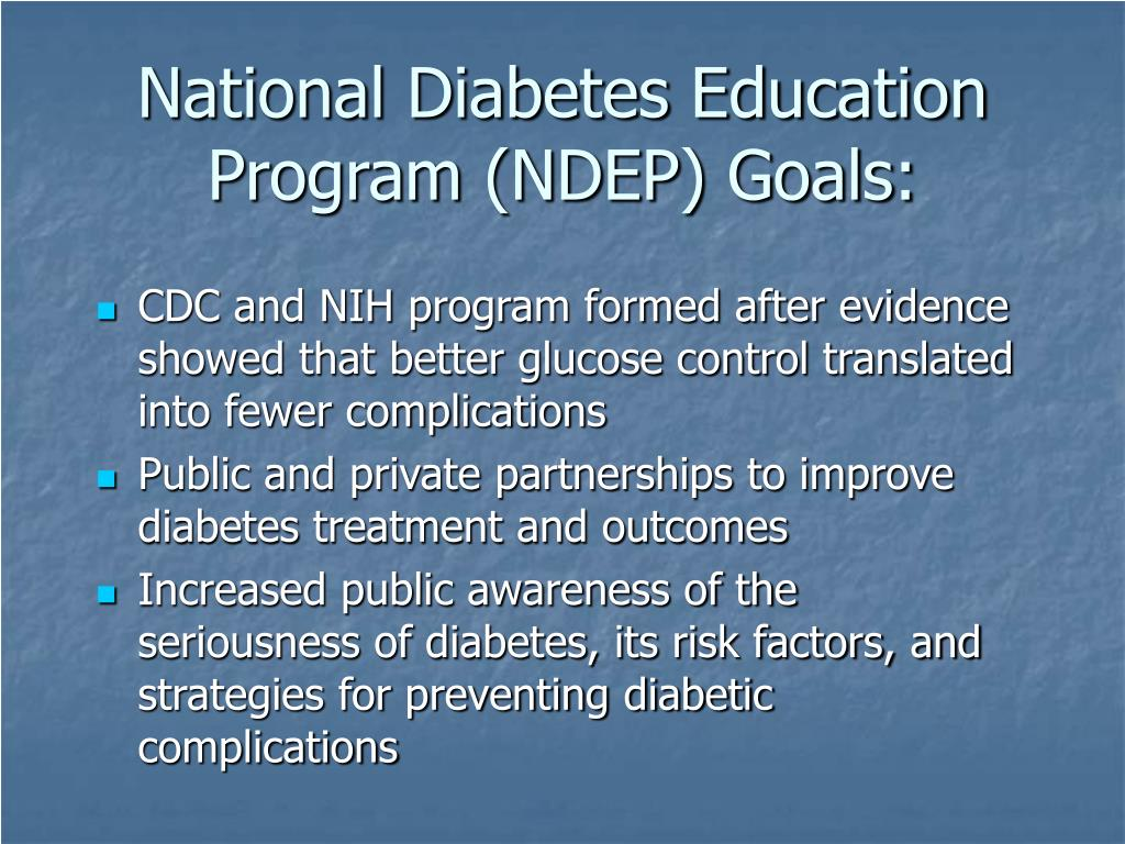 National Diabetes Education Program (NDEP) Goals: