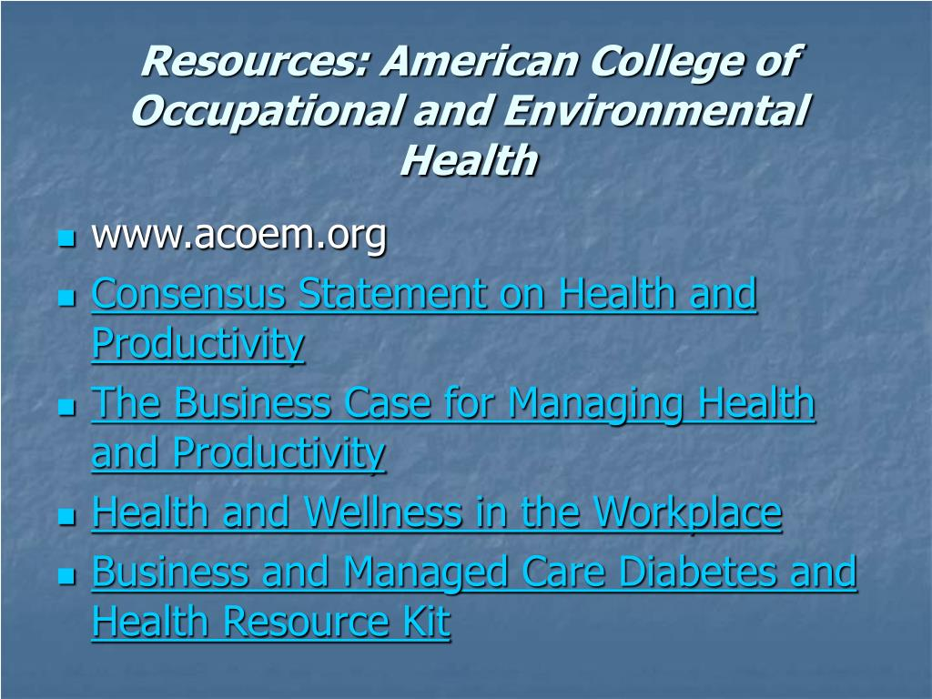 Resources: American College of Occupational and Environmental  Health
