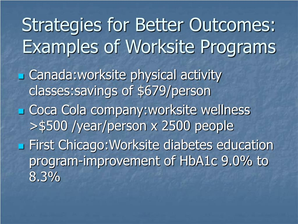 Strategies for Better Outcomes: Examples of Worksite Programs