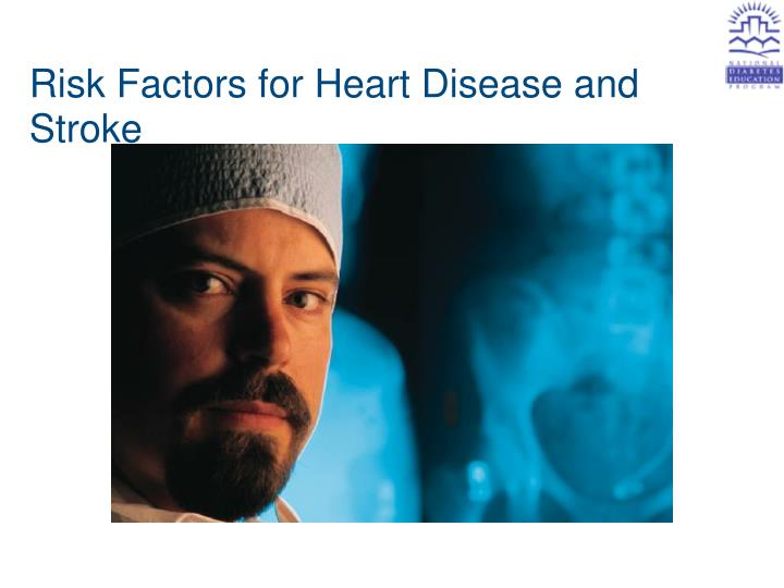 Risk factors for heart disease and stroke