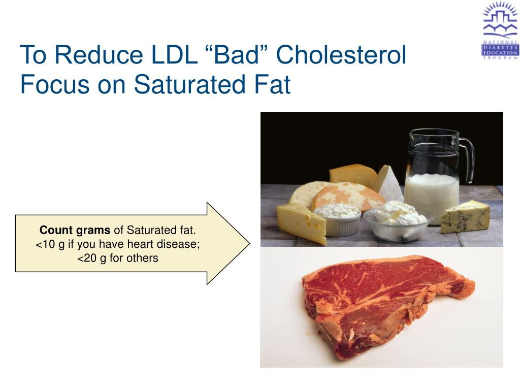"To Reduce LDL ""Bad"" Cholesterol"