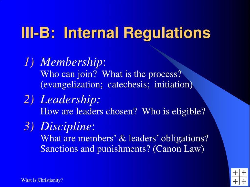 III-B:  Internal Regulations