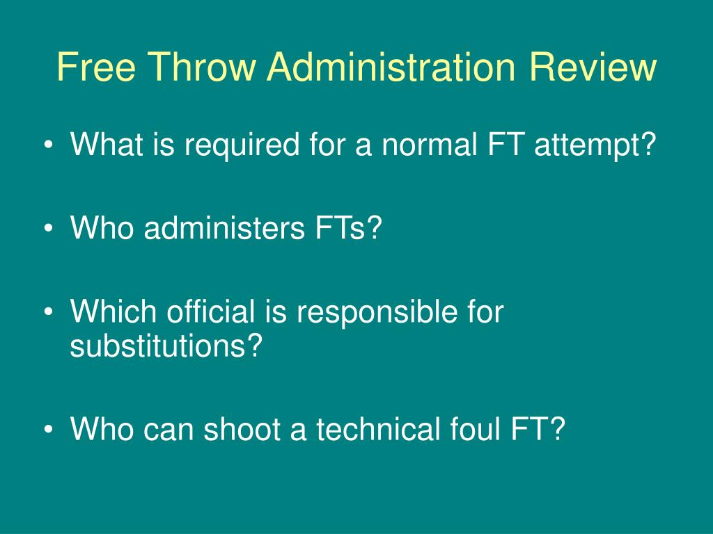 Free Throw Administration Review