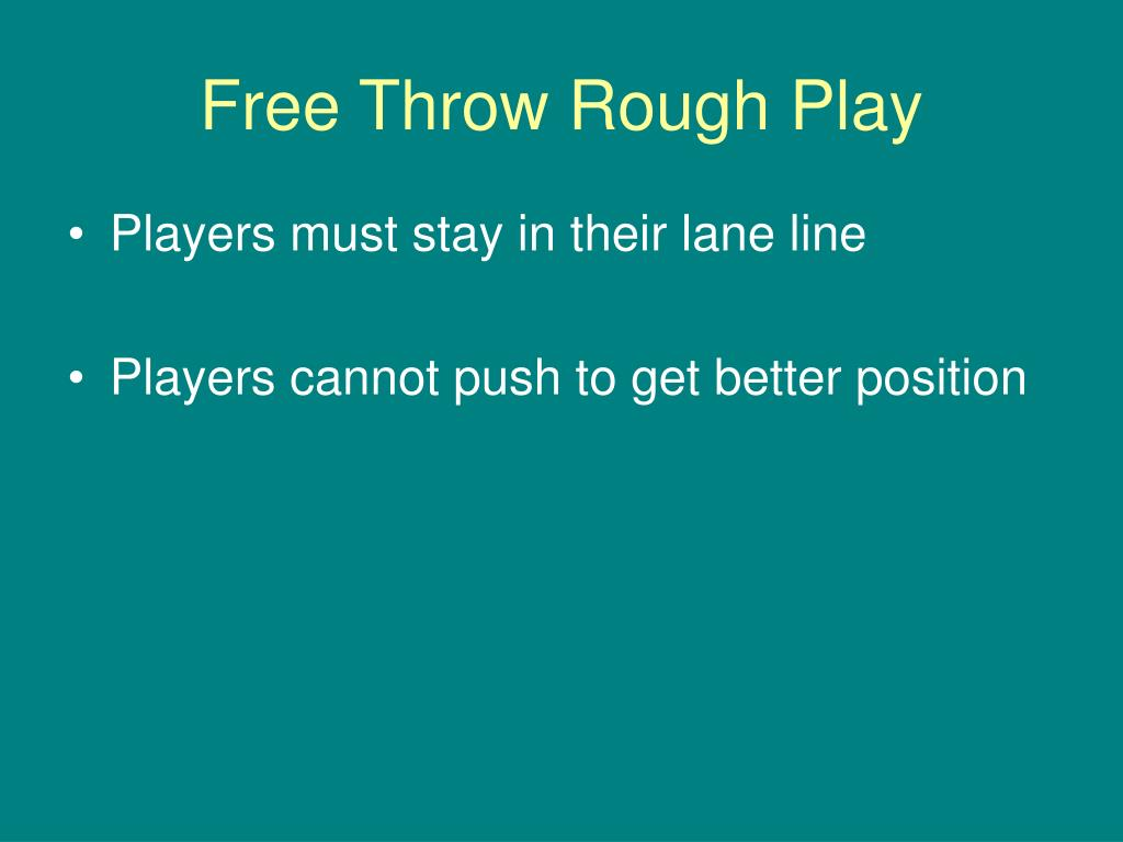Free Throw Rough Play