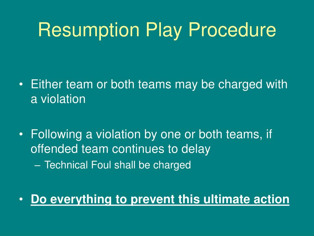 Resumption Play Procedure