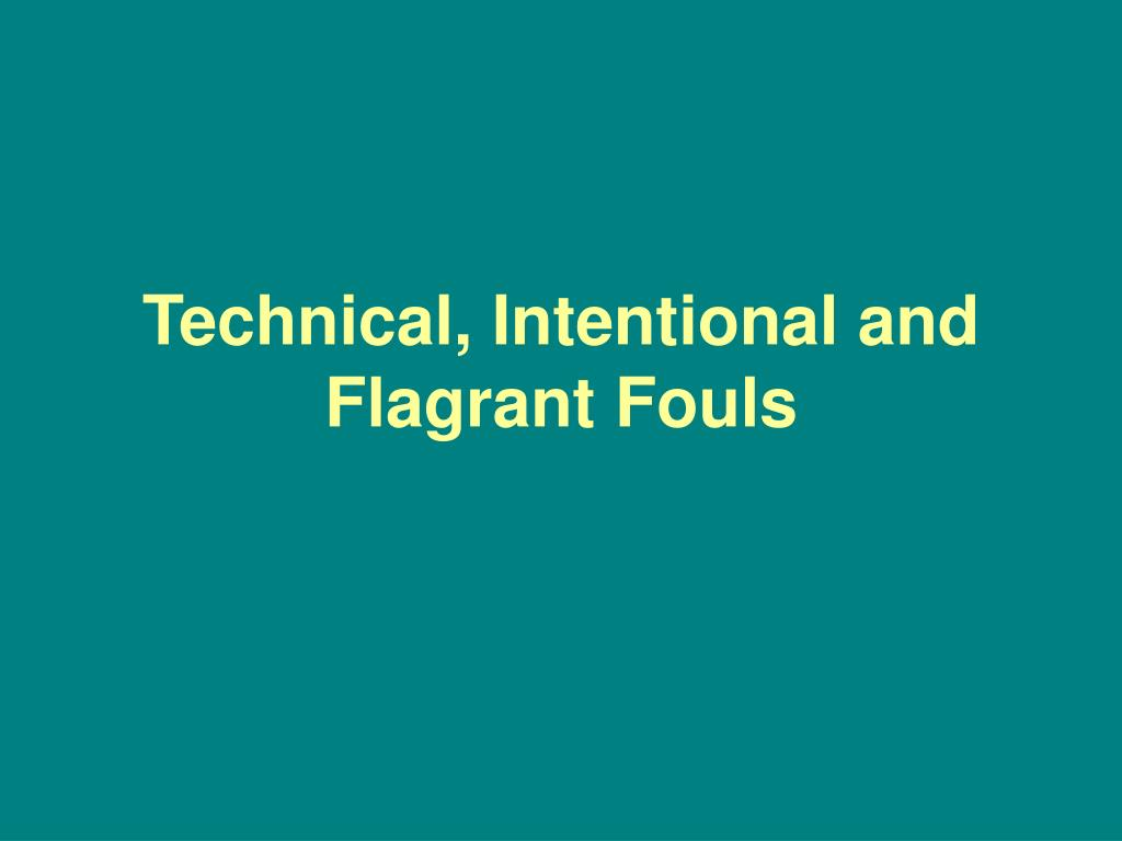 Technical, Intentional and Flagrant Fouls