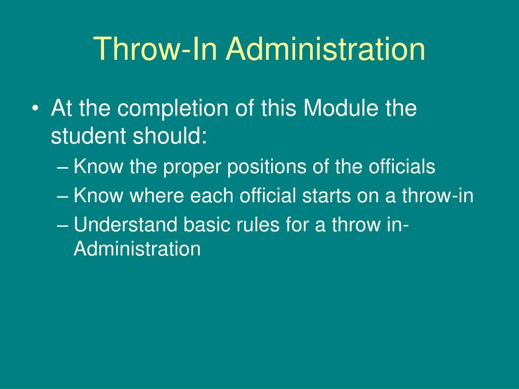 Throw-In Administration
