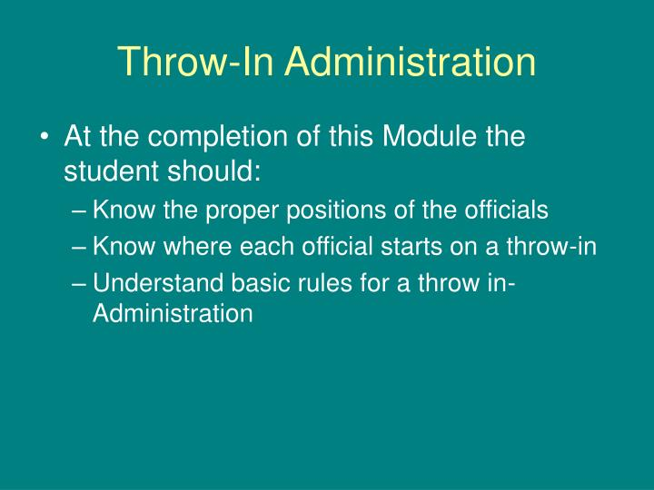 Throw in administration