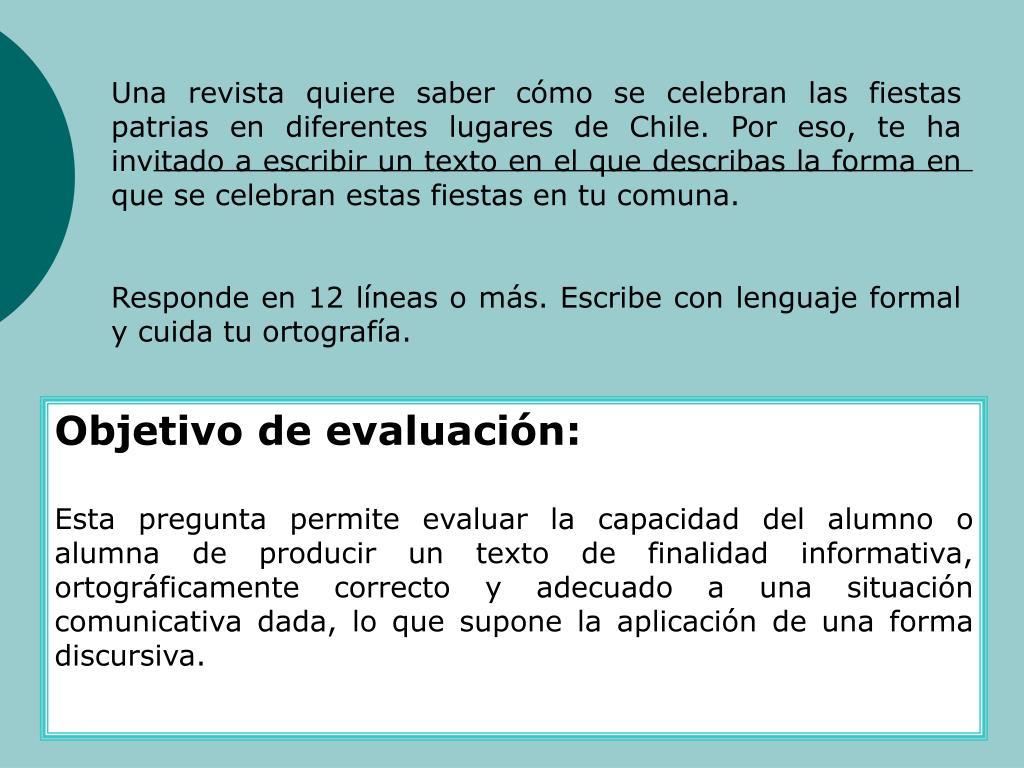 Una revista quiere saber cmo se celebran las fiestas patrias en diferentes lugares de Chile. Por eso, te ha invitado a escribir un texto en el que describas la forma en que se celebran estas fiestas en tu comuna.