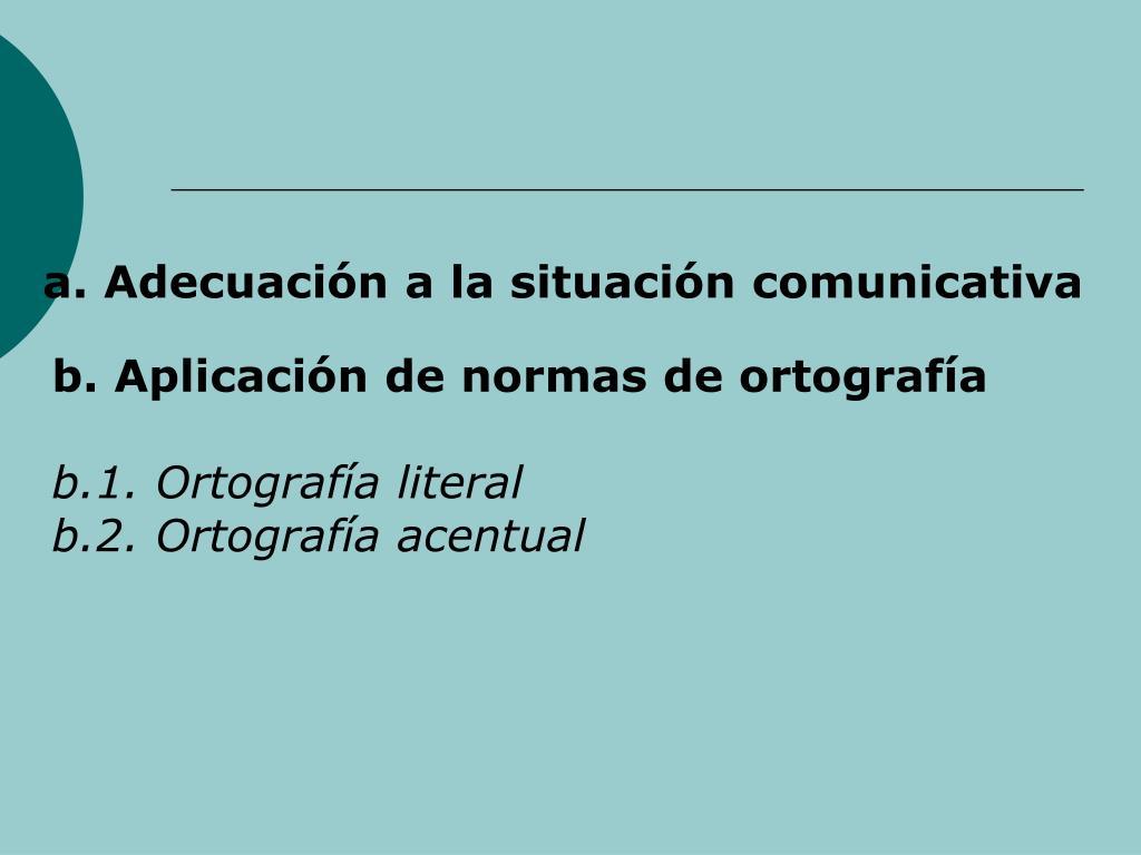 a. Adecuacin a la situacin comunicativa