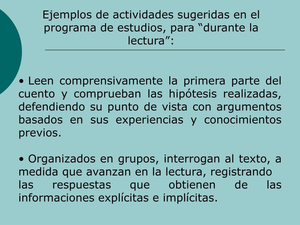 Ejemplos de actividades sugeridas en el programa de estudios, para durante la lectura: