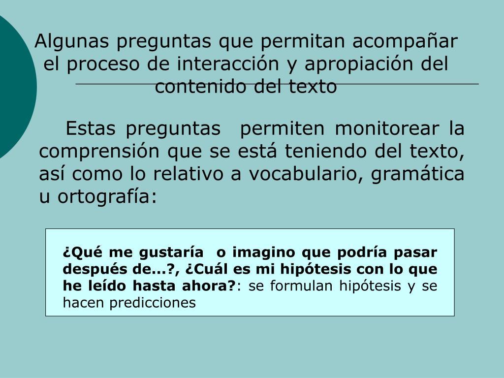 Algunas preguntas que permitan acompaar el proceso de interaccin y apropiacin del contenido del texto