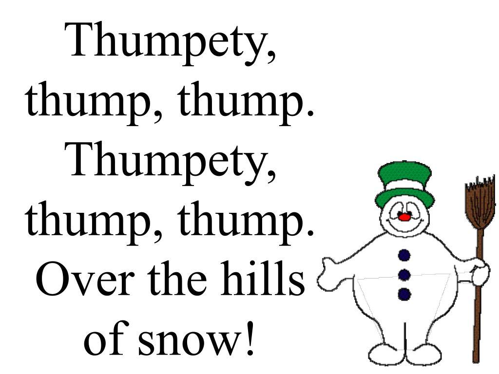 Thumpety, thump, thump. Thumpety, thump, thump.