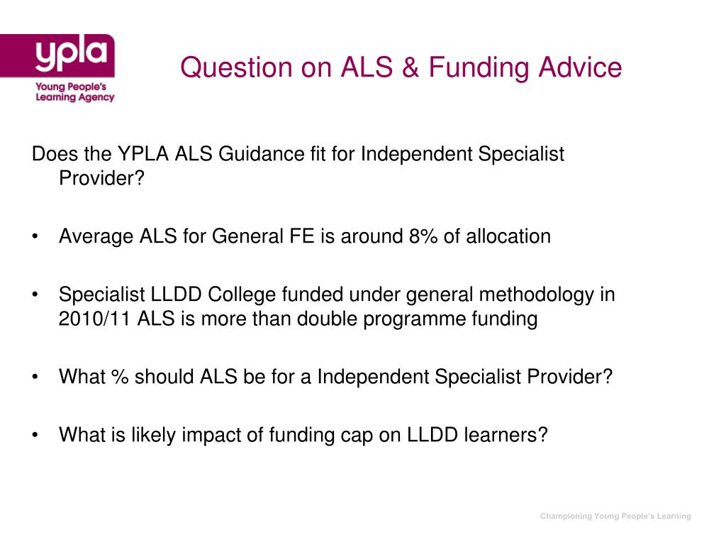 Question on ALS & Funding Advice