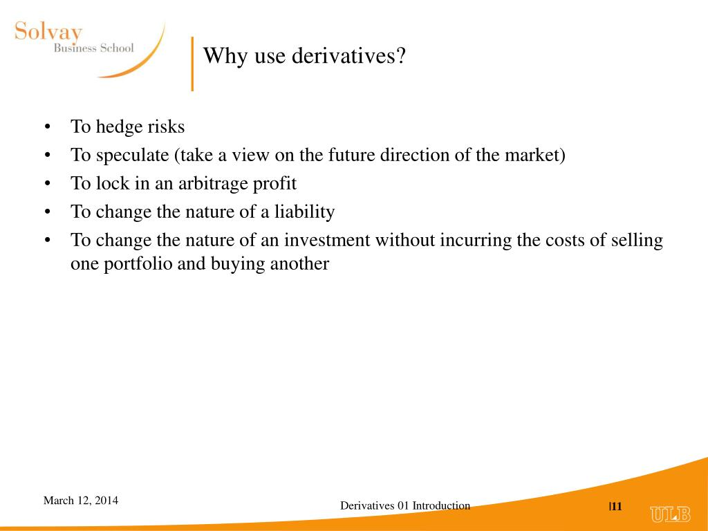 Why use derivatives?