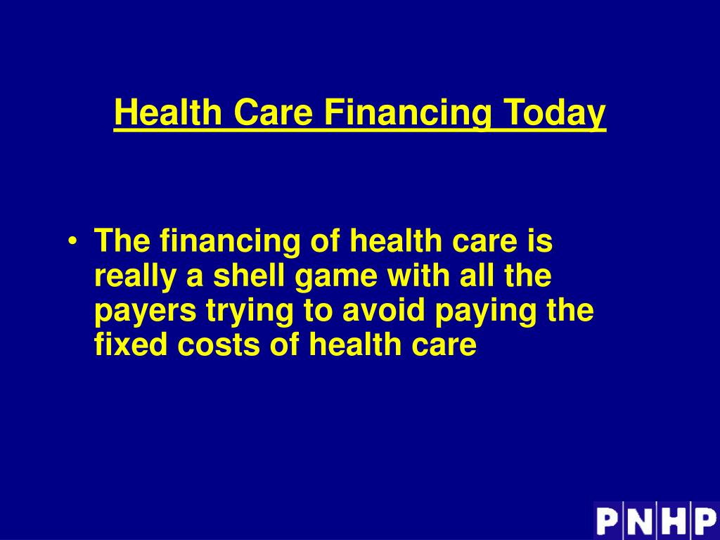 Health Care Financing Today