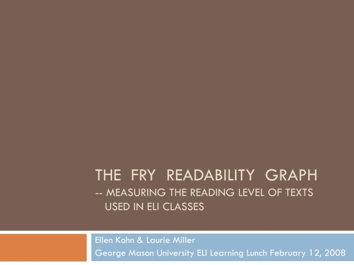 The fry readability graph measuring the reading level of texts used in eli classes l.jpg