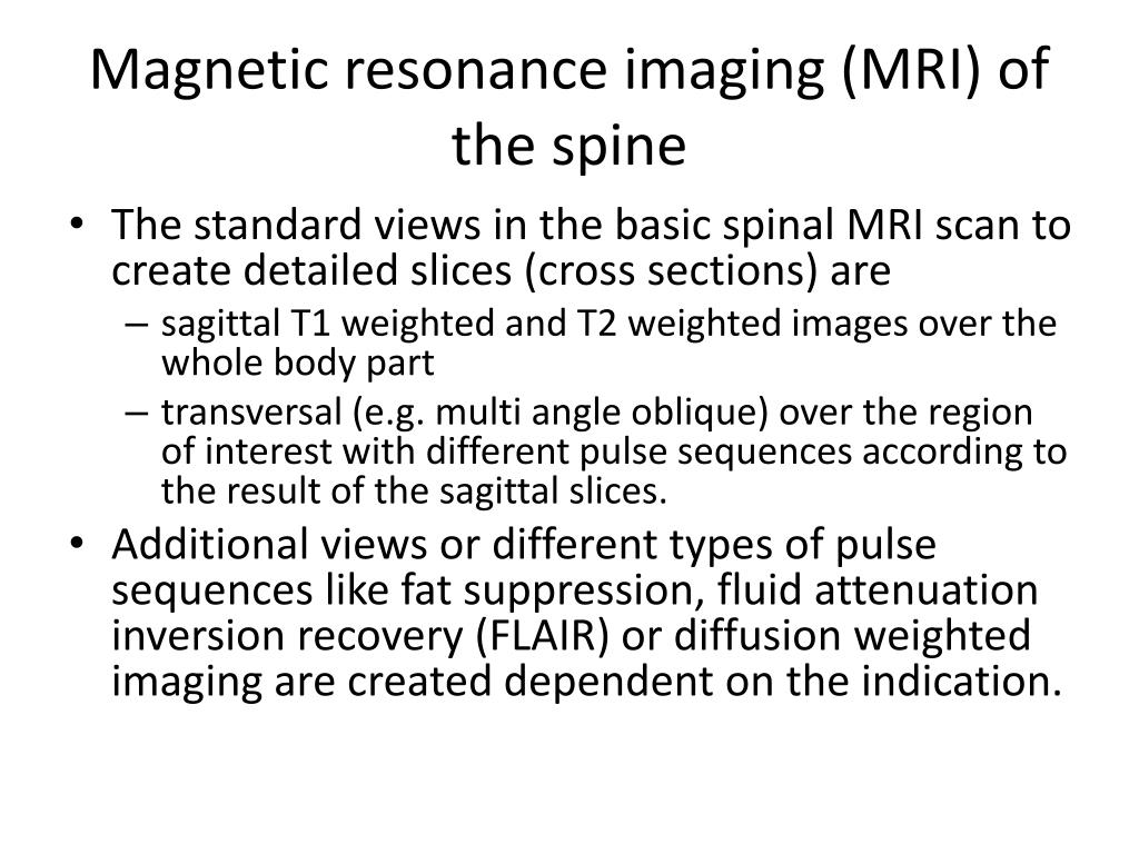 Magnetic resonance imaging (MRI) of the spine