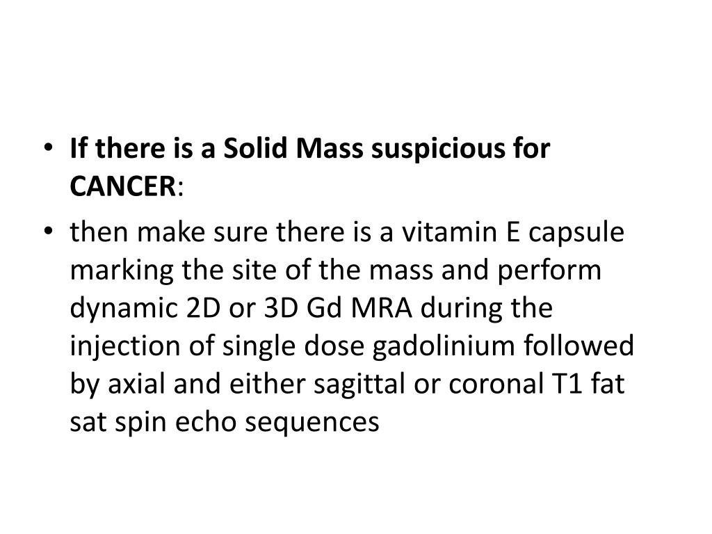 If there is a Solid Mass suspicious for CANCER