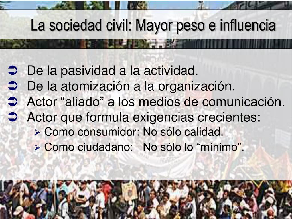 La sociedad civil: Mayor peso e influencia