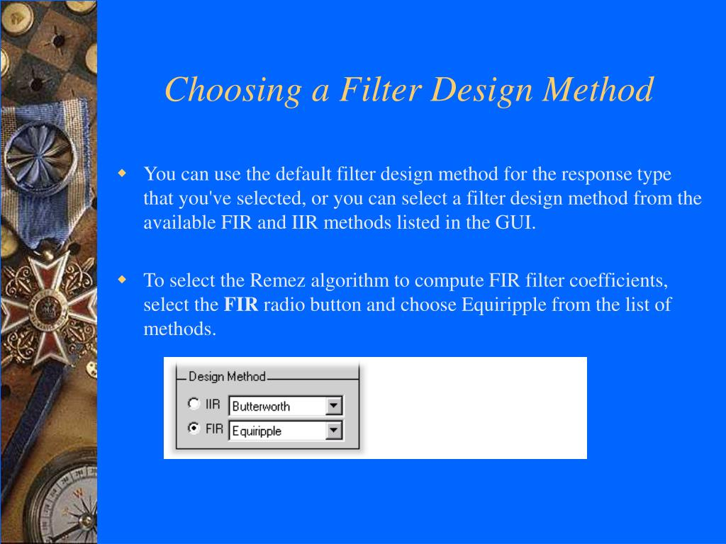 Choosing a Filter Design Method