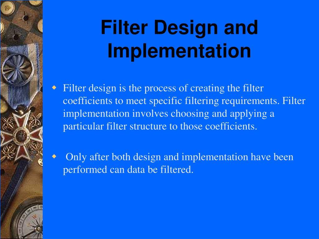 Filter Design and Implementation