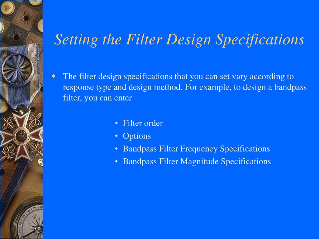Setting the Filter Design Specifications