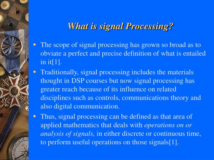 What is signal processing l.jpg