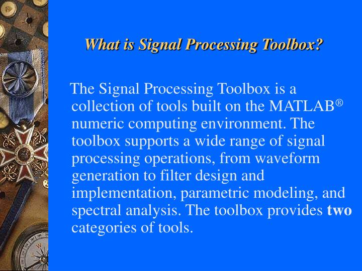 What is signal processing toolbox l.jpg