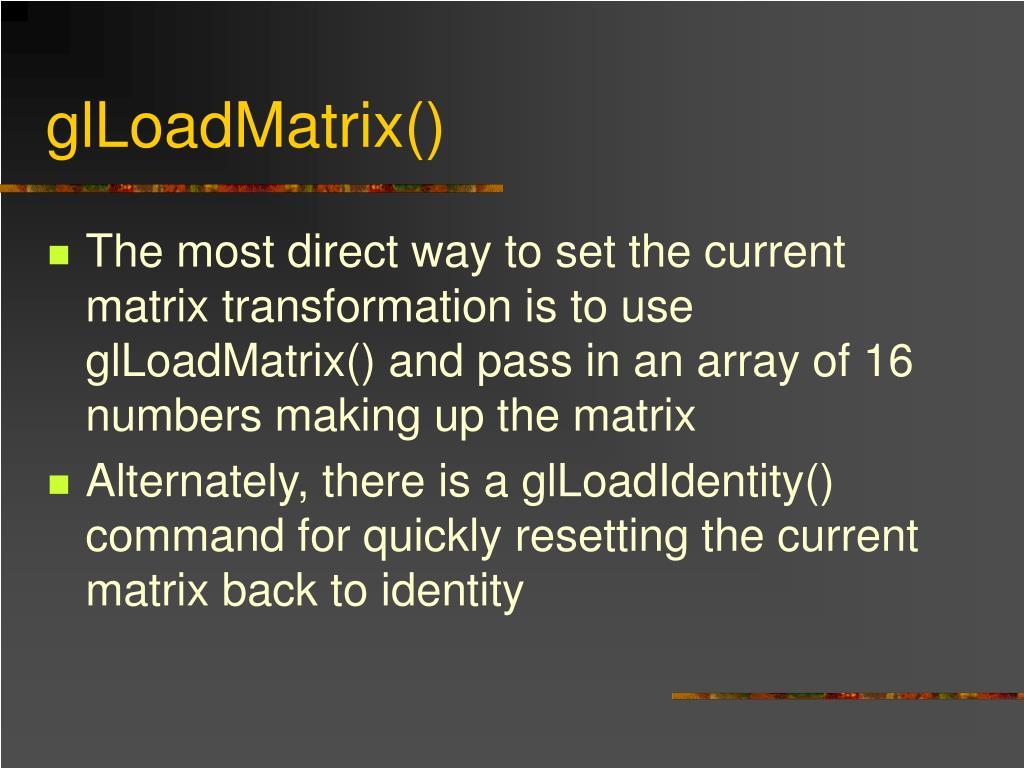 glLoadMatrix()