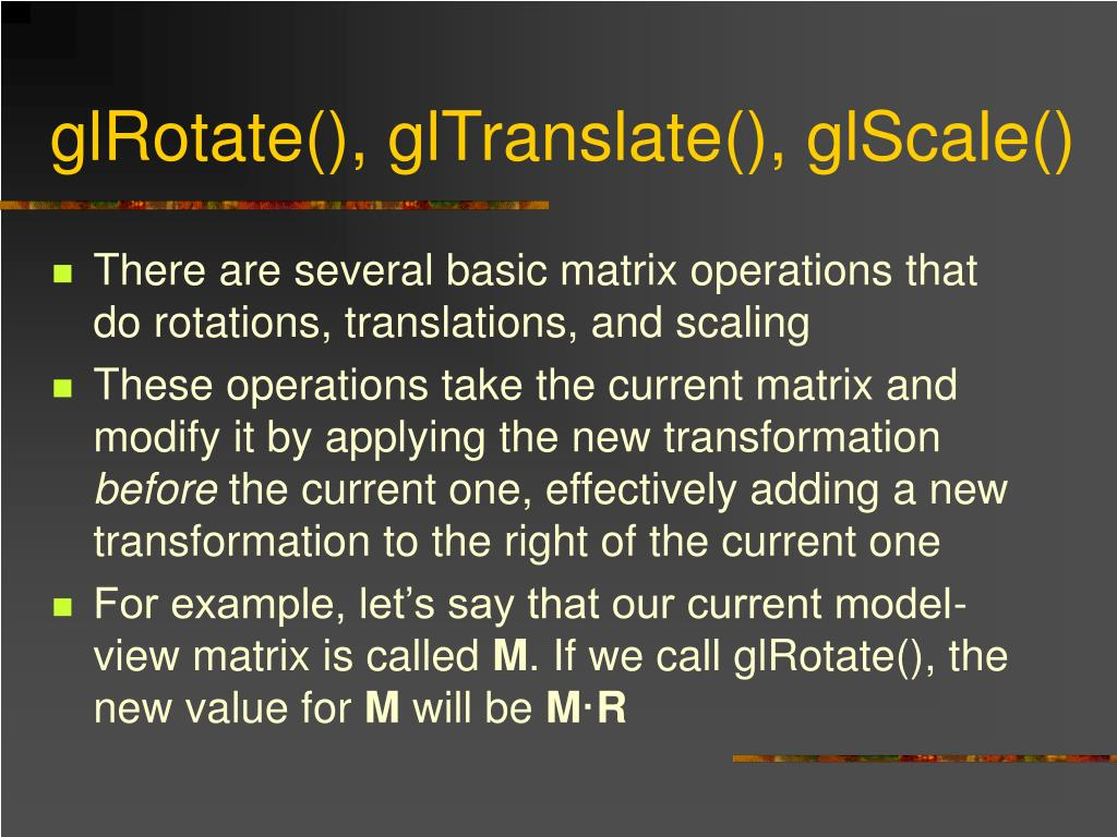 glRotate(), glTranslate(), glScale()