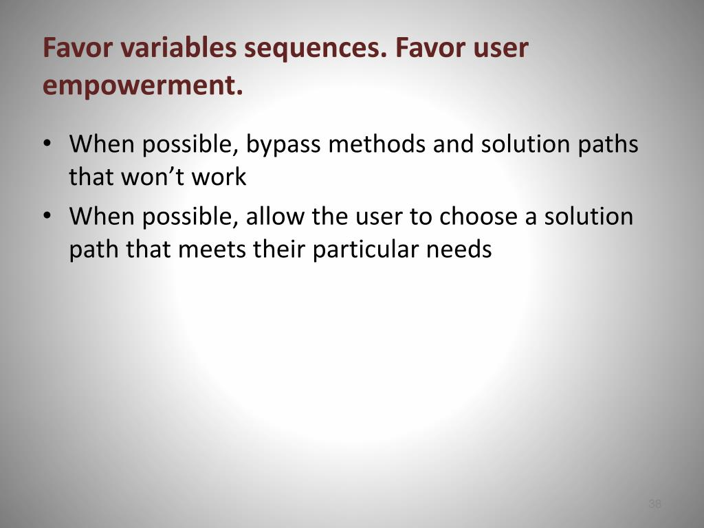 Favor variables sequences. Favor user empowerment.