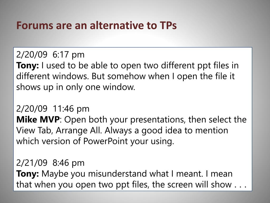 Forums are an alternative to TPs
