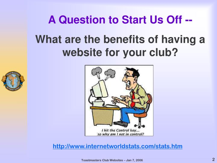 A question to start us off what are the benefits of having a website for your club