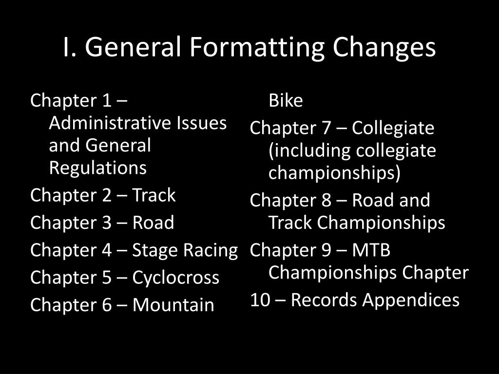 I. General Formatting Changes