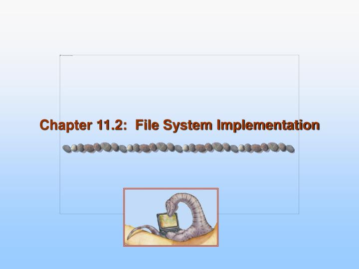 Chapter 11 2 file system implementation