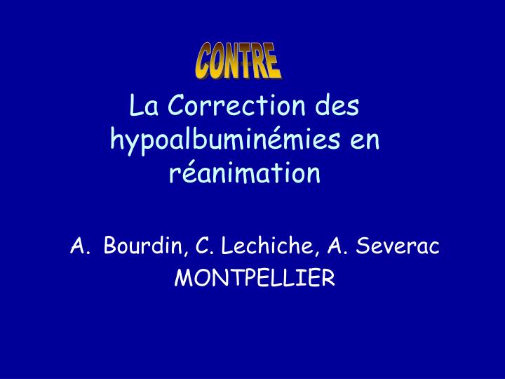 La correction des hypoalbumin mies en r animation