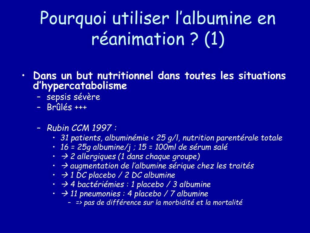 Pourquoi utiliser l'albumine en réanimation ? (1)