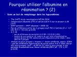 pourquoi utiliser l albumine en r animation 2