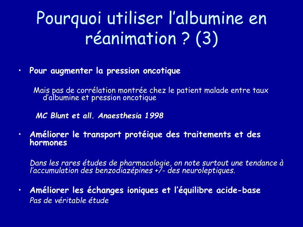 Pourquoi utiliser l'albumine en réanimation ? (3)