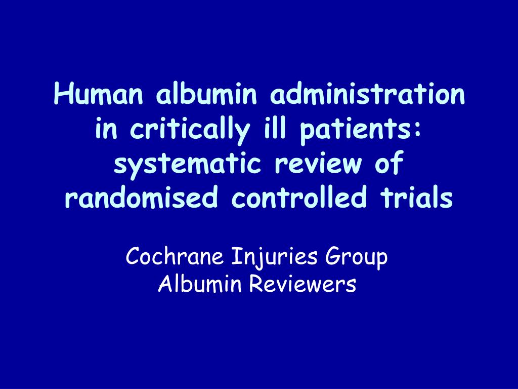 Human albumin administration in critically ill patients: