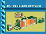 box tunnel composting systems
