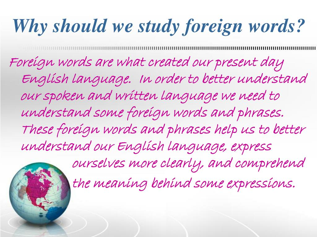 Why should we study foreign words?