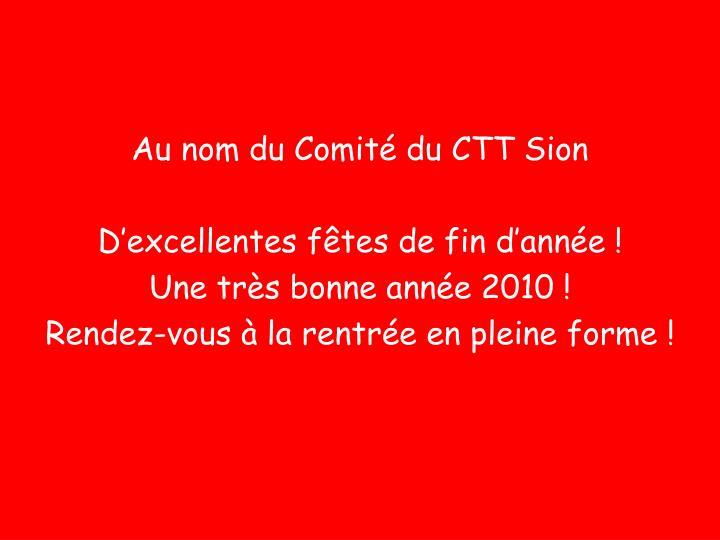 Au nom du Comité du CTT Sion