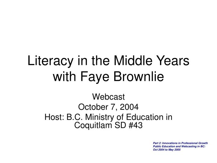Literacy in the middle years with faye brownlie l.jpg