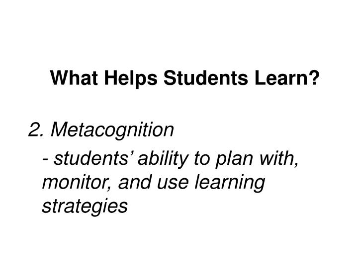 What Helps Students Learn?